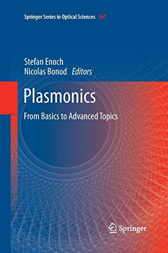 Plasmonics: From Basics to Advanced Topics (Springer Series in Optical Sciences, Band 167) (Instrument Advanced Engineering)