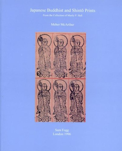 Japanese Buddhist and Shinto Prints: From the Collection of Manly P. Hall (Sam Fogg) by Meher McArthur (2005-07-29)