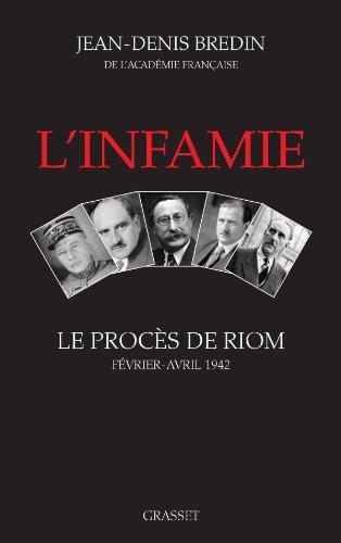 L'infamie : le procès de Riom, février-avril 1942