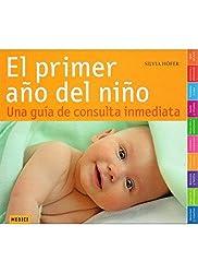 El primer año del niño : una guía de consulta inmediata (MADRE Y BEBÉ)