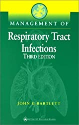 Management of Respiratory Tract Infections by John G. Bartlett MD (2001-04-15)