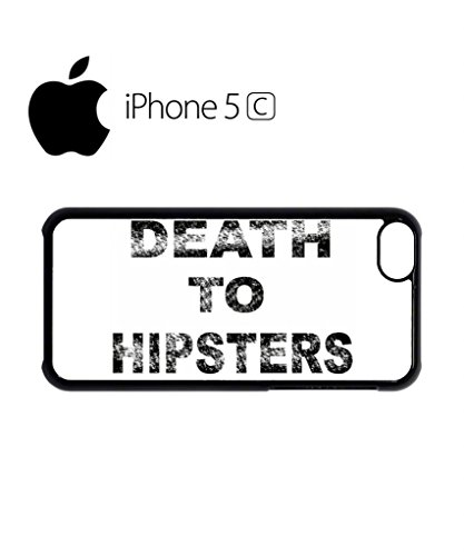 Death to Hipsters Mobile Cell Phone Case Cover iPhone 5c Black Schwarz