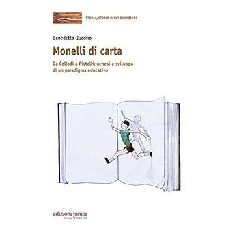 Monelli Di Carta. Da Collodi A Pistelli: Genesi E Sviluppo Di Un Paradigma Educativo