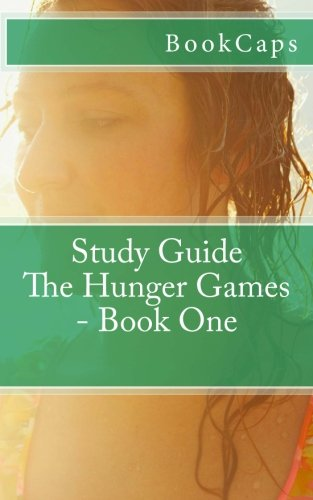 The Hunger Games - Book One: A BookCaps Study Guide