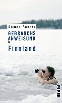 Gebrauchsanweisung für Finnland (Piper Taschenbuch 95023) von [Schatz, Roman]