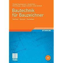 Bautechnik für Bauzeichner: Zeichnen - Rechnen - Fachwissen (Berufliche Bildung Teubner)