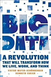[(Big Data : A Revolution That Will Transform How We Live, Work, and Think)] [By (author) Viktor Mayer-Schonberger ] published on (March, 2013)