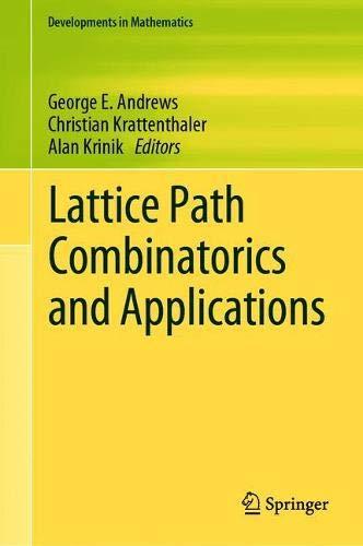 Lattice Path Combinatorics and Applications (Developments in Mathematics, Band 58)
