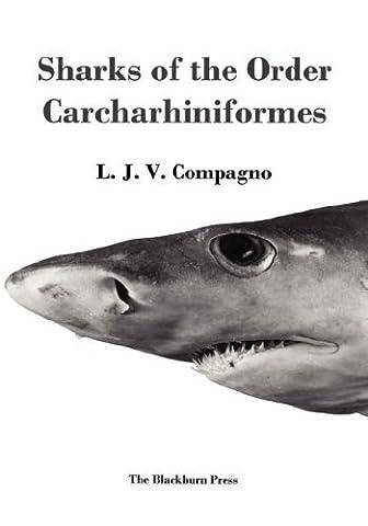 Sharks of the Order Carcharhiniformes by L. J. V. Compagno (2003-04-01)