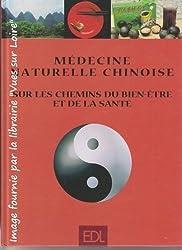 Médecine naturelle chinoise. Sur les chemins du bien-être et de la santé
