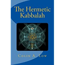 The Hermetic Kabbalah by Colin A Low (2015-06-12)