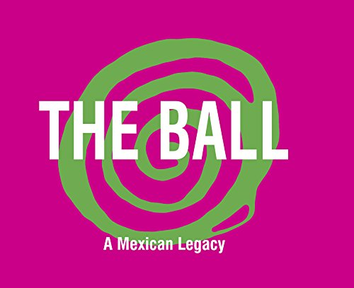 the-ball-a-mexican-legacy