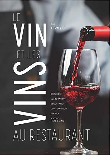 Le Vin et les vins au restaurant - édition 2015 par Paul BRUNET