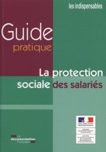 Guide pratique de la protection sociale des salariés par Ministère du Travail de l'Emploi de la Formation professionnelle et du Dialogue social