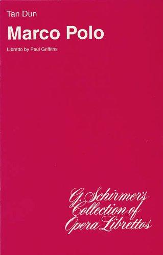 Marco Polo: Libretto (G. Schirmer's Collection of Opera Librettos)