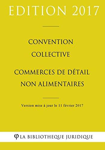 Convention collective Commerces de détail non alimentaires par La Bibliothèque Juridique