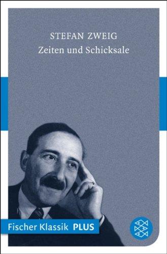 Zeiten und Schicksale: Aufsätze und Vorträge aus den Jahren 1902-1942 (Gesammelte Werke in Einzelbänden)