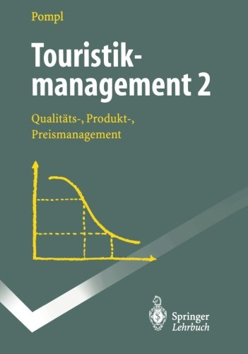 """Touristikmanagement 2: """"Qualitäts-, Produkt-, Preismanagement"""" (Springer-Lehrbuch)"""
