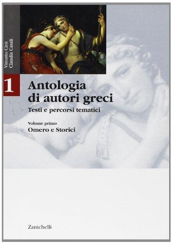 Antologia di autori greci. Testi e percorsi tematici. Per il Liceo classico: 1