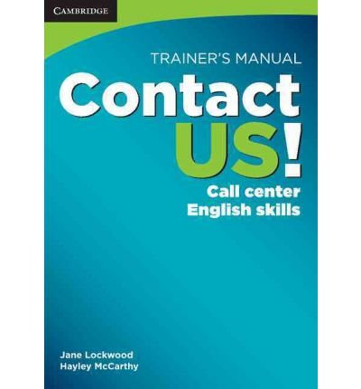 [(Contact US! Trainer's Manual: Call Center English Skills)] [Author: Jane Lockwood] published on (June, 2010)