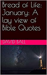 Bread of Life: January: A lay view of Bible Quotes (English Edition)