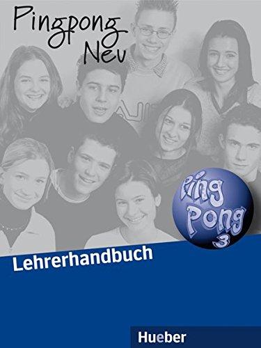 Pingpong Neu 3: Deutsch als Fremdsprache / Lehrerhandbuch
