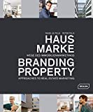 Branding Property: Approaches to Real Estate Marketing...