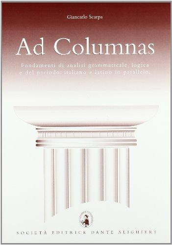 Ad columnas. Fondamenti di analisi grammaticale, logica e del periodo: italiano e latino. Con espansione online. Per le Scuole superiori