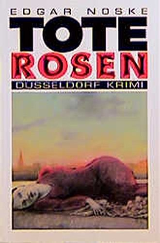 Tote Rosen (Düsseldorf Krimi)