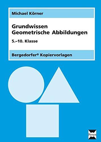 Grundwissen Geometrische Abbildungen: 5.-10.Klasse (Grundwissen Mathematik)