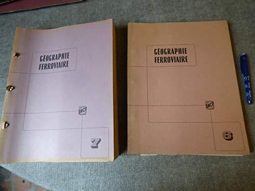 Géographie ferroviaire SNCF cartes - tableaux synoptiques des principales lignes françaises et des grandes relations internationales - volumes 6 et 7 par collectif