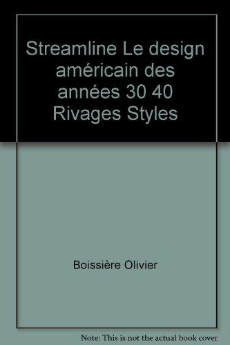 Streamline Le design américain des années 30 40 Rivages Styles