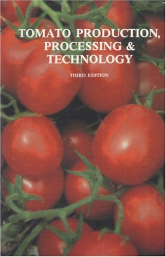 Tomato Production, Processing & Technology by Wilbur A. Gould (1992-01-02)