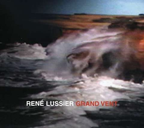 Grand Vent by Rene Lussier (2005-01-04)