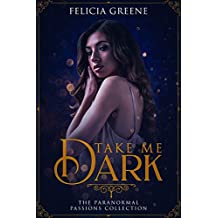 Take Me Dark: The Paranormal Passions Collection (English Edition)