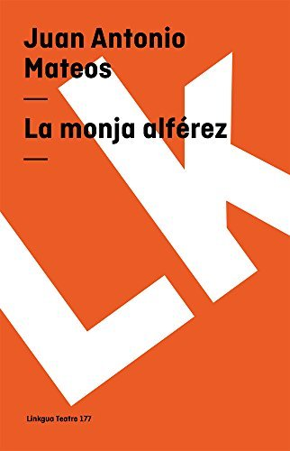 La monja alférez (Teatro) por Juan Antonio Mateos