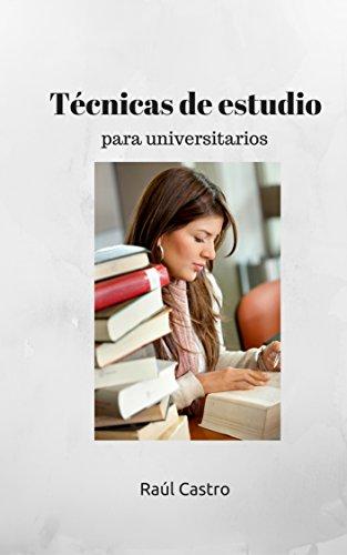Técnicas de estudio para universitarios. Preparación de exámenes.: Método probado