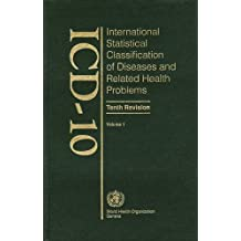 001: ICD-10 International Statistical Classification of Diseases and Related Health Problems: Volume 1: Tabular List