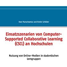 Einsatzszenarien von Computer-Supported Collaborative Learning (CSCL) an Hochschulen: Nutzung von Online-Medien in studentischen Lerngruppen