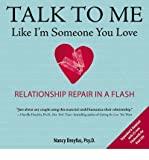 [( Talk to Me Like I'm Someone You Love: Relationship Repair in a Flash (Expanded, Updated) By Dreyfus, Nancy ( Author ) Paperback Jan - 2013)] Paperback