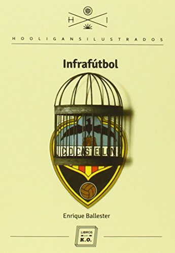 Infrafútbol (Hooligans Ilustrados) por Enrique Ballester Castellano