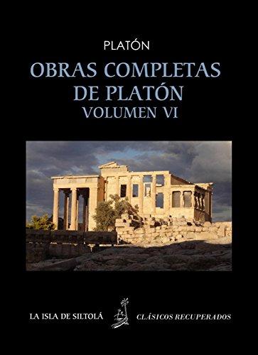 Obras completas de Platón, vol. VI (Siltolá, Clásicos Recuperados). El Político. Timeo. Critias (o de la Atlántida) por Platón