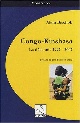 Congo-Kinshasa : La décennie 1997-2007