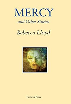 Mercy and Other Stories by [Lloyd, Rebecca]