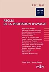 Règles de la profession d'avocat 2011/2012 - 13e éd.: Dalloz Action