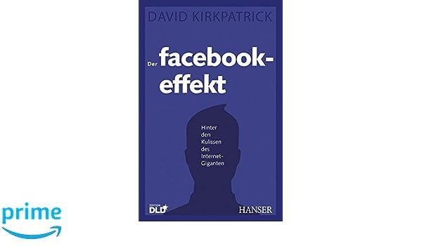 Der Facebook Effekt Hinter Den Kulissen Des Internet Giganten