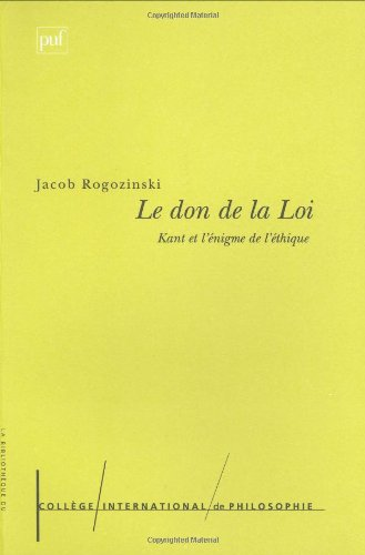 Le Don de la loi : Kant et l'nigme de l'ethique