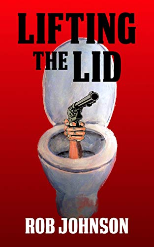 Lifting the Lid (Lifting the Lid Book 1) by Rob Johnson