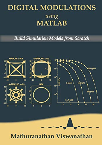 Digital Modulations using Matlab: Build Simulation Models from Scratch
