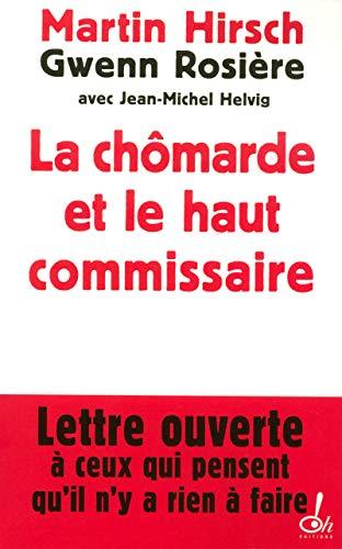 La chômarde et le haut commissaire : lettre ouverte à ceux qui pensent qu'il n'y a rien à faire